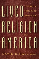 Lived religion in America : toward a history of practice
