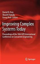 Improving complex systems today : proceedings of the 18th ISPE International Conference on Concurrent Engineering