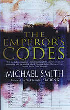 The emperor's codes : Bletchley Park and the breaking of Japan's secret ciphers