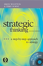 Strategic thinking : a step-by-step approach to strategy