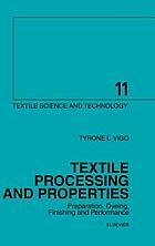 Textile processing and properties : preparation, dyeing, finishing, and performance