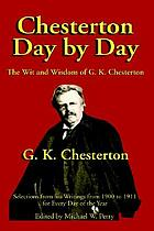 Chesterton day by day : the wit and wisdom of G.K. Chesterton
