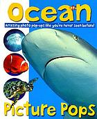 Ocean picture pops : amazing photo pop-ups like you've never seen before!.