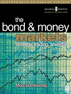 The bond and money markets : strategy, trading, analysis