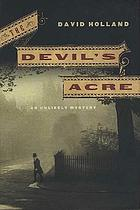 The Devil's Acre : an unlikely mystery