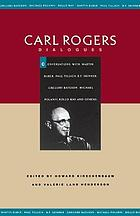 Carl Rogers--dialogues : conversations with Martin Buber, Paul Tillich, B.F. Skinner, Gregory Bateson, Michael Polanyi, Rollo May, and others