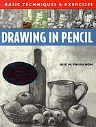 Drawing in pencil : basic techniques & exercises