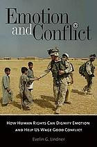 Emotion and conflict : how human rights can dignify emotion and help us wage good conflict