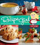 The Recipe girl cookbook : dishing out the best recipes for entertaining and every day