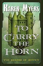 To carry the horn : the hounds of Annwn : 1
