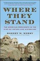 Where they stand : the american presidents in the eyes of voters and historians