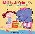 Milly & friends make a sandcastle