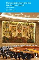 Chinese diplomacy and the UN Security Council : beyond the veto