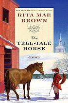 The tell-tale horse : a novel