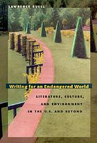 Writing for an endangered world : literature, culture, and environment in the US and beyond
