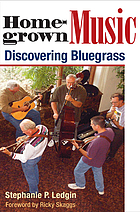 Homegrown music : discovering bluegrass