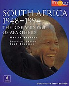 South Africa 1948-2000 : the rise and fall of apartheid