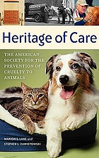 Heritage of care : the American Society for the Prevention of Cruelty to Animals
