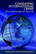 Combating international crime : the longer arm of the law