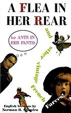 A Flea in her rear, or, Ants in her pants : and other vintage French farces
