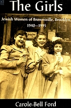 The girls : Jewish women of Brownsville, Brooklyn, 1940-1995