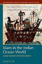 Islam in the Indian Ocean world : a brief history with documents