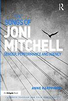 The songs of Joni Mitchell : gender, performance and agency
