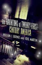 The haunting of twenty-first century America