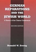 German reparations and the Jewish world : a history of the claims conference