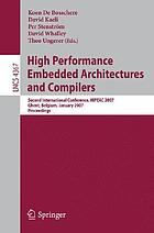 High performance embedded architectures and compilers : second international conference, HiPEAC 2007, Ghent, Belgium, January 28-30, 2007 : proceedings