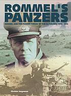 Rommel's panzers : Rommel and the Panzer forces of the Blitzkrieg, 1940-1942