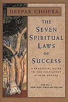 The seven spiritual laws of success : a practical guide to the fulfillment of your dreams.