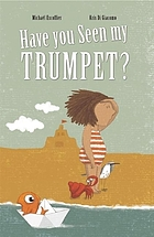 Have you seen my trumpet?.