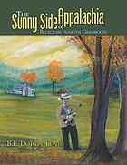 The sunny side of Appalachia : bluegrass from the grassroots