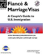 Fiancé & marriage visas : a couple's guide to U.S. immigration