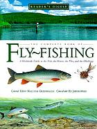 The complete book of fly-fishing : a worldwide guide to the fish, the waters, the flies, and the challenge