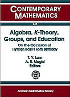 Algebra, K-theory, groups, and education : on the occasion of Hyman Bass's 65th birthday
