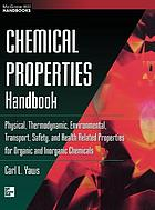 Chemical properties handbook : physical, thermodynamic, environmental, transport, safety, and health related properties for organic and inorganic chemicals
