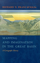 Mapping and imagination in the Great Basin : a cartographic history
