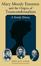 Mary Moody Emerson and the origins of transcendentalism : a family history