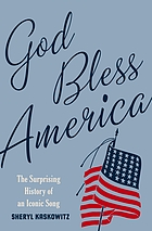 God bless America : the surprising history of an iconic song