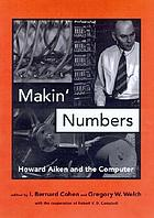 Makin' numbers : Howard Aiken and the computer