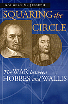 Squaring the circle : the war between Hobbes and Wallis