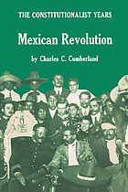 Mexican Revolution: the constitutionalist years.