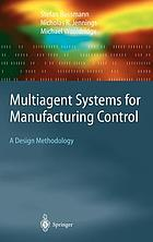 Multiagent systems for manufacturing control : a design methodology