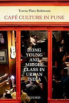 Café culture in Pune : being young and middle class in urban India