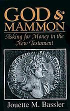 God & mammon : asking for money in the New Testament
