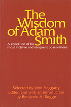 The Wisdom of Adam Smith : a collection of his most incisive and eloquent observations