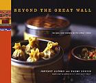 Beyond the Great Wall : recipes and travels in the other China