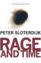 Rage and Time : a Psychopolitical Investigation.
